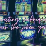 เทคนิคน่าสนใจในการพิชิต joker gaming